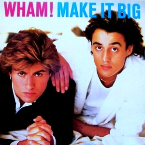 Wham - 1984 - Make It Big